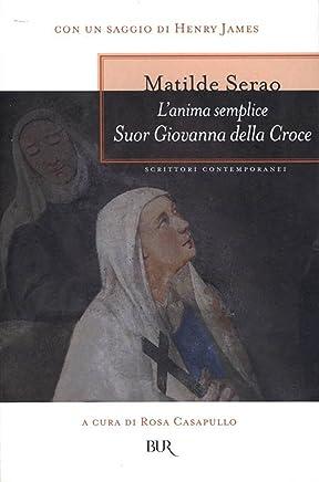 Suor Giovanna della Croce: Lanima semplice