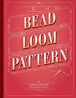 Bead Loom Pattern Graph Paper: Graph paper for your beadwork designs and to keep record of your own loom weaving patterns