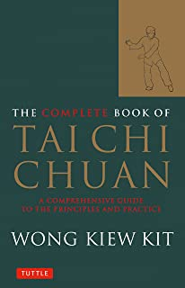 The Complete Book of Tai Chi Chuan: A Comprehensive Guide to the Principles and Practice (Tuttle Martial Arts)