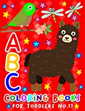 ABC Coloring Books for Toddlers No.17: abc pre k workbook, KIDS 2-4, abc book, abc kids, abc preschool workbook, Alphabet ...