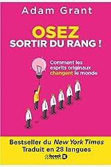 Osez sortir du rang ! : Comment les esprits originaux changent le monde (Hors collection Économie/Gestion) (French Edition) Kindle Edition
