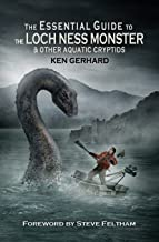 The Essential Guide to the Loch Ness Monster & Other Aquatic Cryptids