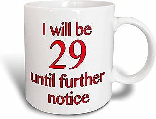 3dRose mug_212365_1 I Will Be 29 Until Further Notice, Red - Ceramic Mug, 11-ounce