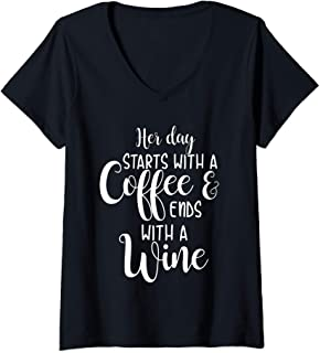 Womens Her Day Starts With A Coffee Ends With A Wine Funny V-Neck T-Shirt