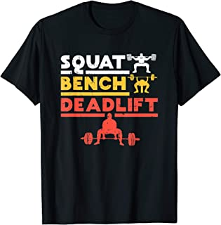 Powerlifting, Squat, Bench, Deadlift, Weightlifting T-shirt T-Shirt