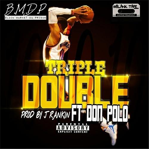 Triple Double (feat. Don Polo) [Explicit] de Black Market da ...