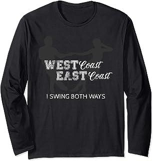 West Coast East Coast I Swing Both Ballroom Dancing Shirt