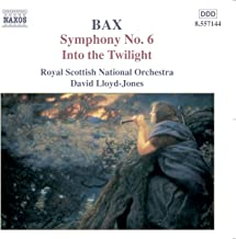 BAX: Symphony No. 6 / Into the Twilight