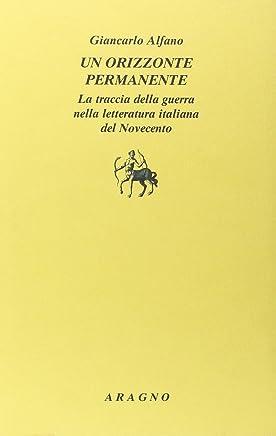 Un orizzonte permanente. La traccia della guerra nella letteratura italiana del Novecento