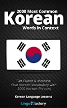 2000 Most Common Korean Words in Context: Get Fluent & Increase Your Korean Vocabulary with 2000 Korean Phrases (Korean Language Lessons) (English Edition)