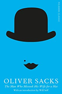 The Man Who Mistook His Wife for a Hat (Picador Classic)