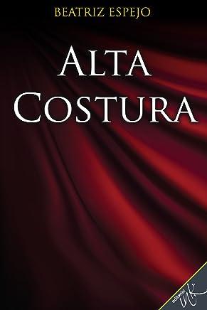 Alta costura (Spanish Edition)