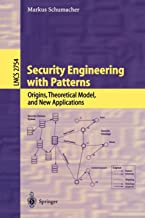 Security Engineering with Patterns: Origins, Theoretical Models, and New Applications