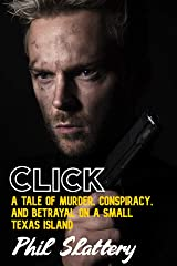 Click: A police thriller of murder, conspiracy, and betrayal on a small Texas island Kindle Edition