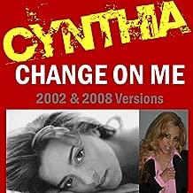 Change On Me (2008 & 2002 Versions)