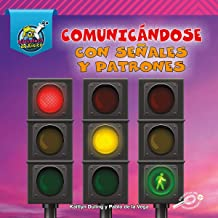 My Physical Science Library: Comunicándose con señales y patrones (Communicating with Signals and Patterns) – Rourke Spanish Reader, Grades K–2, 24 ... Physical Science Library)) (Spanish Edition)