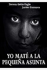 YO MATÉ A LA PEQUEÑA ASUNTA (Serie Gloria Goldar nº 2) (Spanish Edition) Kindle Edition