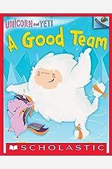 A Good Team: An Acorn Book (Unicorn and Yeti #2) Kindle Edition