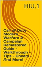 Call of Duty Modern Warfare 2 Campaign Remastered Guide - Walkthrough - Tips - Cheats - And More!