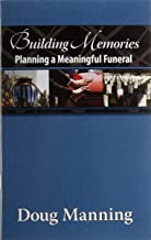 Building Memories, Planning a Meaningful Funeral