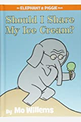 Should I Share My Ice Cream? (An Elephant and Piggie Book) Hardcover