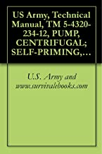 US Army, Technical Manual, TM 5-4320-234-12, PUMP, CENTRIFUGAL; SELF-PRIMING, GASOLINE ENGINE DRIVEN, WHEEL MTD; 6-INCH, 1500 GPM CAPACITY AT 60 FT HEAD, ... military manauals, special forces