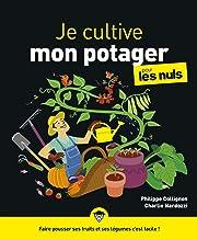 Je cultive mon potager pour les Nuls (French Edition)