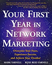 Your First Year in Network Marketing: Overcome Your Fears, Experience Success, and..