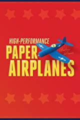 High-Performance Paper Airplanes: 10 Easy-to-Assemble Models: This Paper Airplanes Book is Fun for Kids and Parents! Kindle Edition