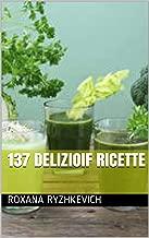 137 delizioif ricette (Italian Edition)