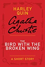 The Bird with the Broken Wing: A Mysterious Mr. Quin Story (Harley Quin Mysteries Book 4)