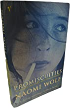 Rare PROMISCUITIES A Secret History of Female Desire by Naomi Wolf 1998 Vintage NF