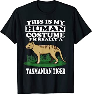 This Is My Human Costume I'm Really A Tasmanian Tiger Gift T-Shirt