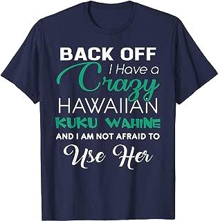 I Have A Crazy Hawaiian Kuku Wahine Grandma Funny Tshirt