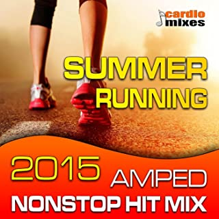 Summer Running 2015, Amped Hits Mix! (Nonstop 140-160 BPM)