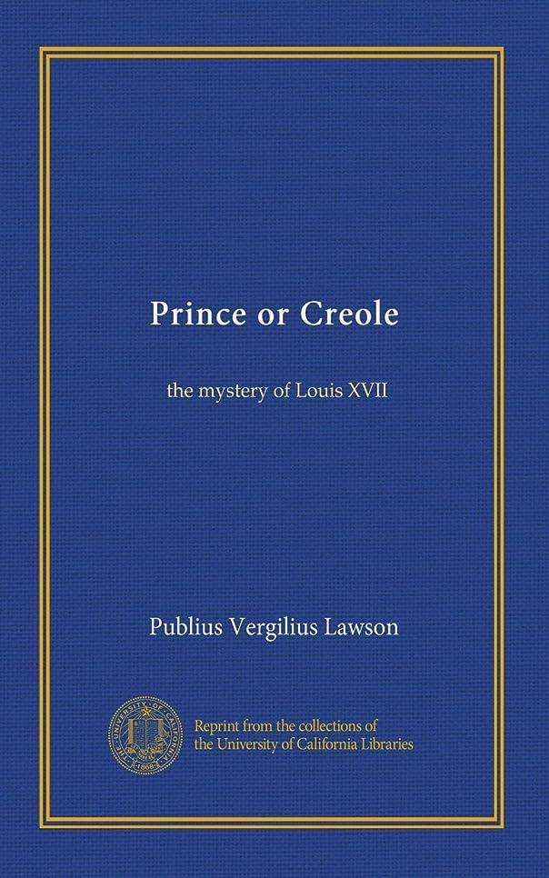 グリル消防士電極Prince or Creole: the mystery of Louis XVII