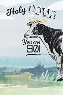 50th Birthday Journal: Lined Journal / Notebook - Cow Themed Turning 50 Years Old Gift - Fun And Practical Alternative to a Card - Funny 50 yr Old Gift - Holy Cow You Are 50