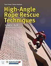 High-Angle Rope Rescue Techniques: Levels I & II: Levels I & II