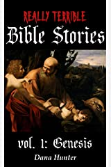Really Terrible Bible Stories vol. I: Genesis Kindle Edition