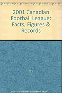 2001 Canadian Football League: Facts, Figures & Records