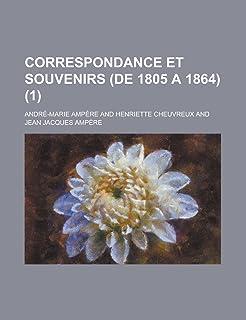 Correspondance Et Souvenirs (de 1805 a 1864) (1)