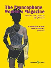 The Francophone Women's Magazine Inside and Outside of France (English and French Edition)