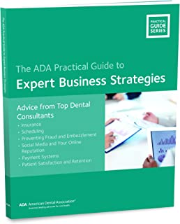 Expert Business Strategies: Advice from Top Dental Consultants (ADA Practical Guide)