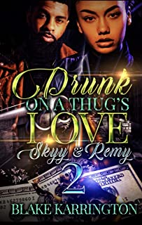 "Drunk On A Thug's Love 2: ""Skyy & Remy"""