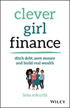 Clever Girl Finance: Ditch debt, save money and build real wealth