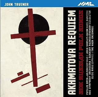 Tavener: Akhmatova Requiem & 6 Russian Folk Songs (Live)