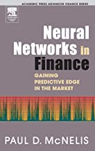 Neural Networks in Finance: Gaining Predictive Edge in the Market (Academic Press Advanced Finance)
