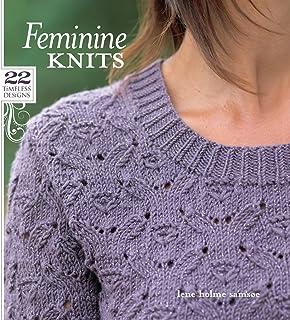 Feminine Knits : 22 Timeless Designs