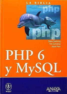 La biblia de PHP 6 y MySQL / PHP 6 and MySQL 6 Bible (La Biblia de/ Bibble of) (Spanish Edition)