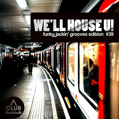 Well House U! - Funky Jackin Grooves Edition, Vol. 39 by ...